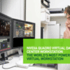 NVIDIA QUADRO Virtual Data Center Workstation (QUADRO vDWS)