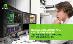 New! NVIDIA Quadro vDWS Software